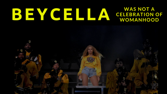 BeyChella Was Not a Celebration of Women